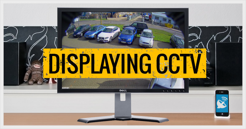 Choosing the best display for CCTV