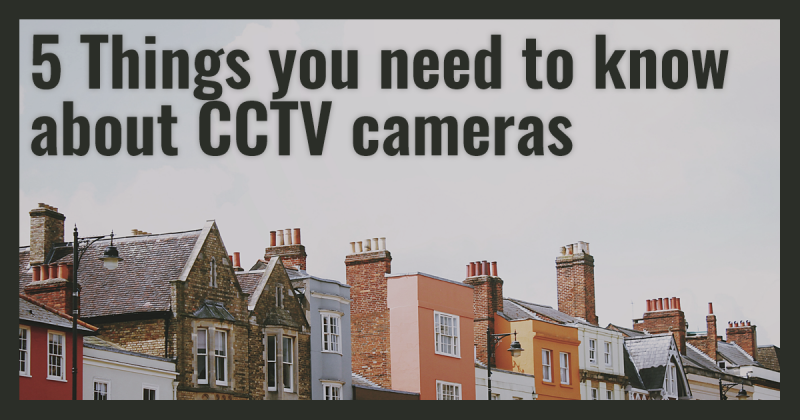 5 Things You Need to Know About CCTV Cameras